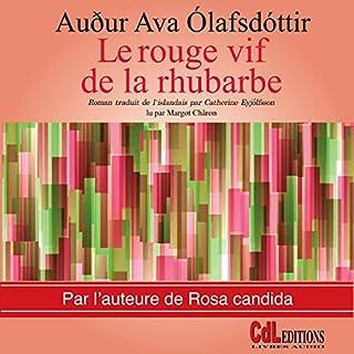 Le rouge vif de la rhubarbe                   De :                                                                                                                                 Auður Ava Ólafsdóttir                               Lu par :                                                                                                                                 Margot Châron                      Durée : 2 h et 49 min     Pas de notations     Global 0,0