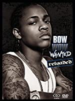 Bow Wow Wanted Reloaded (DualDisc/DVD combo package) by Bow Wow