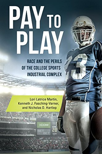 Pay to Play: Race and the Perils of the College Sports Industrial Complex (English Edition)