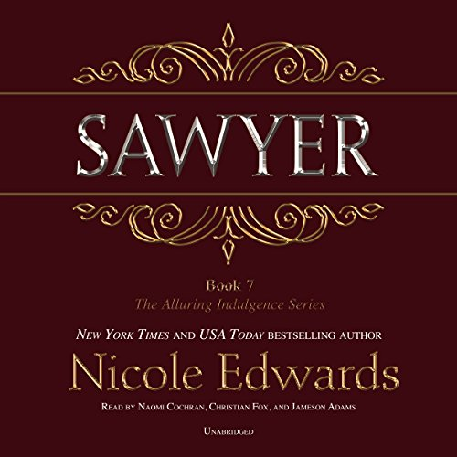 Sawyer     Alluring Indulgence, Book 7              By:                                                                                                                                 Nicole Edwards                               Narrated by:                                                                                                                                 Naomi Cochran,                                                                                        Christian Fox,                                                                                        Jameson Adams                      Length: 9 hrs and 47 mins     13 ratings     Overall 4.8