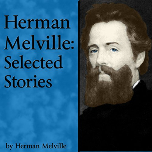 Herman Melville: Selected Stories audiobook cover art
