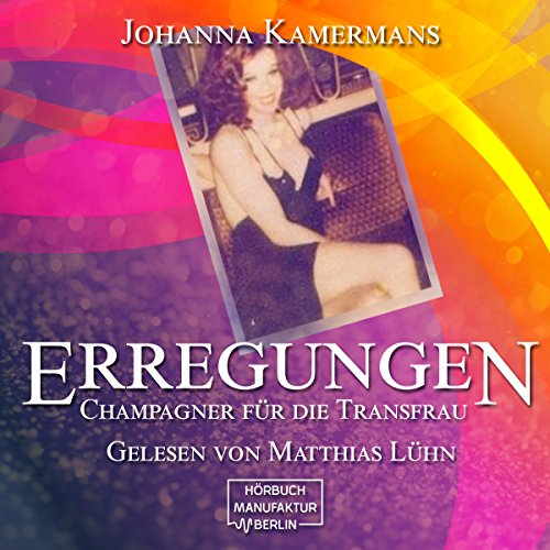 Erregungen: Champagner für die Transfrau Titelbild