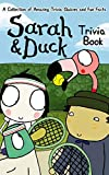 Quizzes Fun Facts Sarah Trivia Book: Interesting & Fun Facts You Need To Know And Duck Awesome Exclusive Images (English Edition)