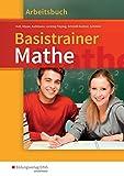 Basistrainer Mathe. Arbeitsbuch