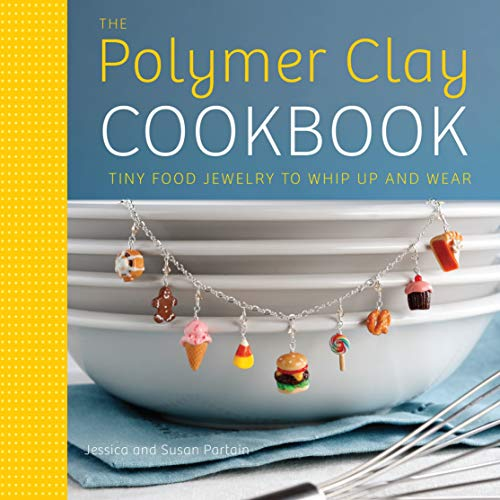 Compare Textbook Prices for The Polymer Clay Cookbook: Tiny Food Jewelry to Whip Up and Wear Illustrated Edition ISBN 9780823024841 by Partain, Jessica,Partain, Susan