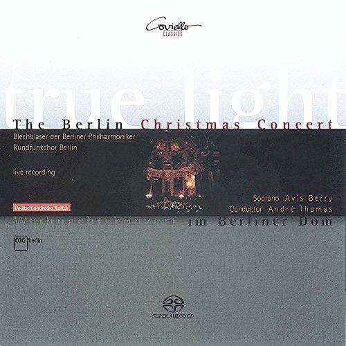 True Light - Weihnachtskonzert aus dem Berliner Dom