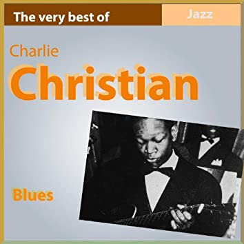 The Very Best of Charlie Christian: Blues
