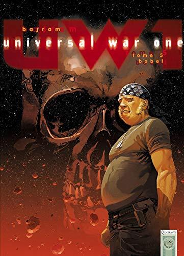 Universal War One T05: Babel