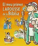El meu primer Larousse de la Biblia (Larousse Infantil-Juvenil Catala)