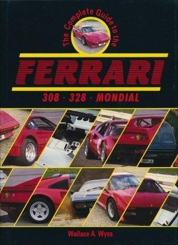 The Complete Guide to the Ferrari 308/328/Mondial