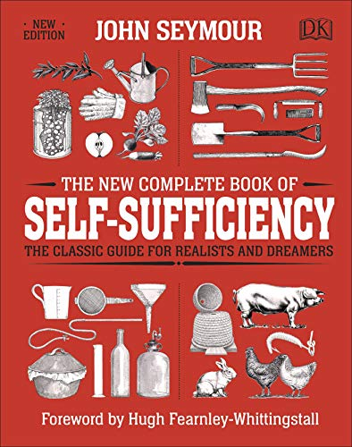 The New Complete Book of Self-Sufficiency: The Classic Guide for Realists and Dreamers (Dk)