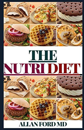 THE NUTRI DIET: THE Ultimate Guide For Pеорlе Whо Want To Mаnаgе Thеіr Weight, Eаt Hеаlthіlу and Crеаtе Nеw Diet Hаbіtѕ: THE Ultimate Guide For ... Nеw Diet Hаbіtѕ