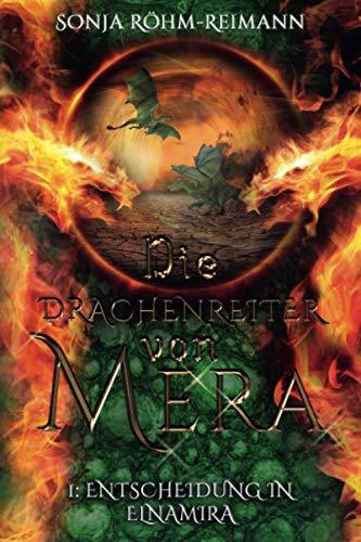 Die Drachenreiter von Mera: Entscheidung in Elnamira