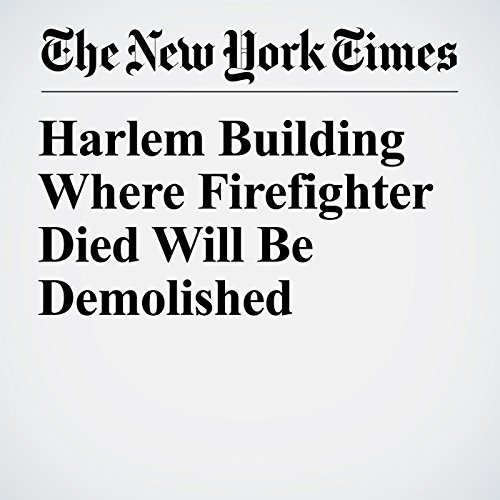 Harlem Building Where Firefighter Died Will Be Demolished copertina