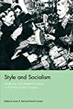STYLE & SOCIALISM: Modernity and Material Culture in Post-War Eastern Europe - Susan E. Reid