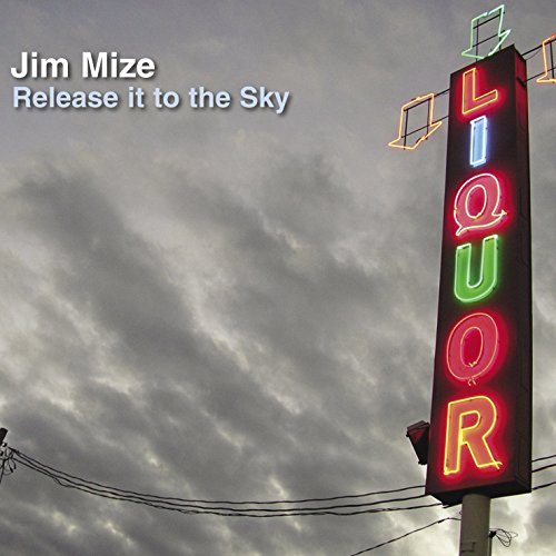 Jim Mize - Release It To The Sky