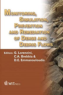 Monitoring, Simulation, Prevention and Remediation of Dense and Debris Flows