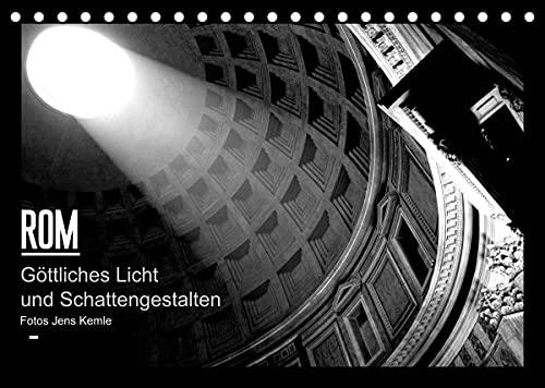 Rom - Göttliches Licht und Schattengestalten (Tischkalender 2022 DIN A5 quer)