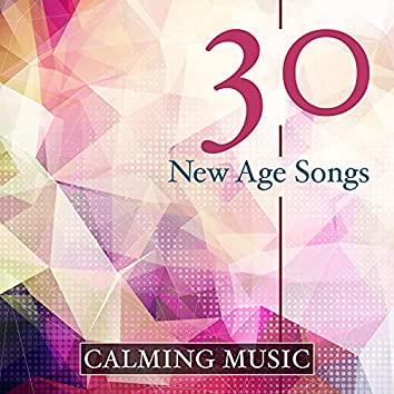 30 New Age Songs - Calming Music