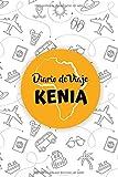 Diario de Viaje Kenia: Es un cuaderno para organizar, planificar y planear tu viaje a Kenia - Formato 6x9 con 122 páginas - Bitácora de viaje indispensable para tus vacaciones en Kenia