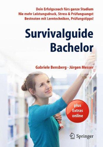 Survivalguide Bachelor: Dein Erfolgscoach fürs ganze Studium - Nie mehr Leistungsdruck, Stress & Prüfungsangst - Bestnoten mit Lerntechniken, Prüfungstipps!
