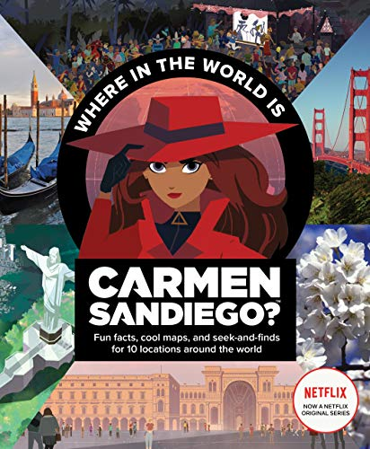 Where in the World Is Carmen Sandiego?: With Fun Facts, Cool Maps, and Seek and Finds for 10 Locations Around the World [Idioma Inglés]