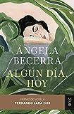 Algún día, hoy: Premio de Novela Fernando Lara 2019 (Autores Españoles e Iberoamericanos)