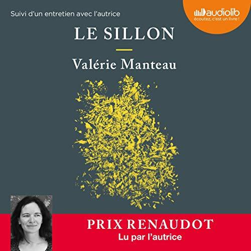 Le Sillon                   De :                                                                                                                                 Valérie Manteau                               Lu par :                                                                                                                                 Valérie Manteau                      Durée : 5 h et 20 min     3 notations     Global 4,0