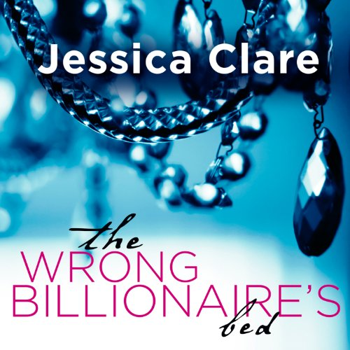 The Wrong Billionaire's Bed     Billionaire Boys Club, Book 3              By:                                                                                                                                 Jessica Clare                               Narrated by:                                                                                                                                 Jillian Macie                      Length: 8 hrs and 14 mins     440 ratings     Overall 4.4