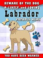 ここに犬のラブラドールのパトロールに注意してくださいティンサインの装飾ヴィンテージの壁メタルプラークレトロな鉄の絵カフェバー映画ギフト結婚式誕生日警告