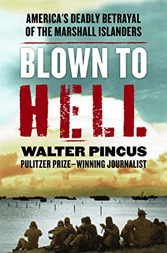 Blown to Hell: America's Deadly Betrayal of the Marshall Islanders (English Edition)
