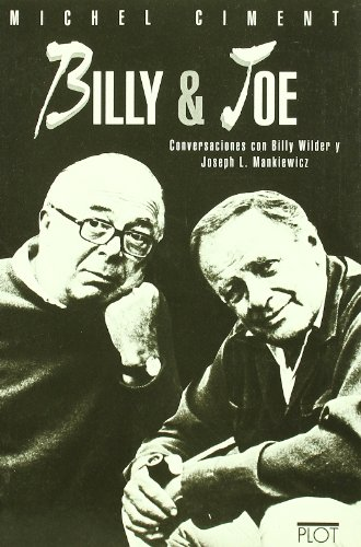 Billy & Joe: Conversaciones con Billy Wilder y Joseph L.Mankiewicz