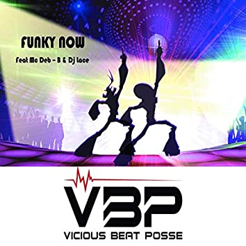 Funky Now (feat. Mc Deb B & Dj Lace)