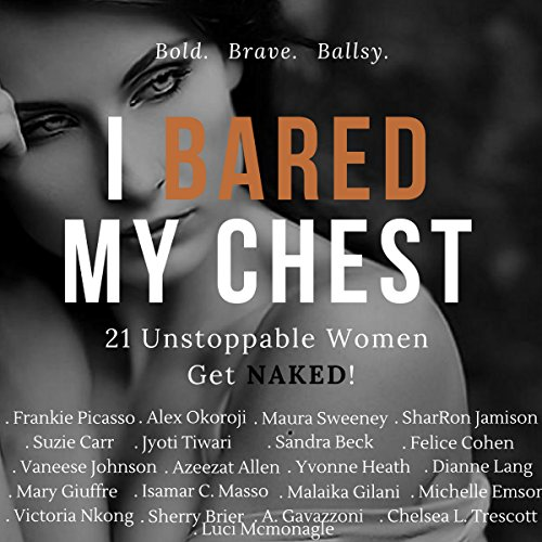 I Bared My Chest Audiobook By Alex Okoroji,                                                                                        Frankie Picasso cover art