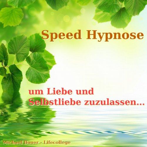 Speed-Hypnose um Liebe und Selbstliebe zuzulassen... Titelbild
