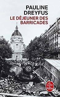 Le déjeuner des barricades par Pauline Dreyfus