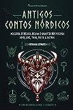 Antigos Contos Nórdicos: Descubra os Deuses, Deusas e Gigantes dos Vikings: Odin, Loki, Thor, Freya & Outros (Livro dos Jovens Leitores e Estudantes) (3) (Mitologia Cativante)