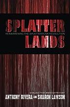 Splatterlands: Reawakening the Splatterpunk Revolution by Michael Laimo (2013-10-02)