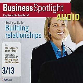 Business Spotlight Audio - Building relationships. 3/2013 Titelbild