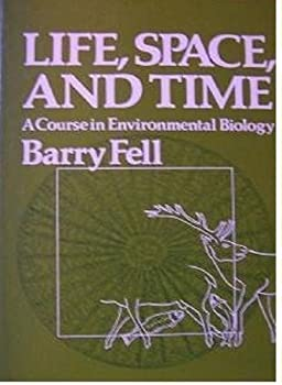 Life, Space, and Time: A Course in Environmental Biology 0060420332 Book Cover