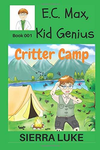 E.C. Max, Kid Genius: Critter Camp