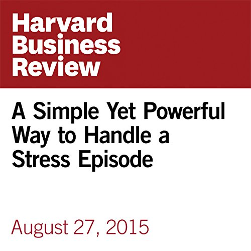 A Simple Yet Powerful Way to Handle a Stress Episode cover art