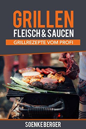 Grillen Fleisch & Grillsaucen Rezepte - Einfaches Grillen für Anfänger, damit wird die BBQ Party zum Erfolg! Teil 1 (Grillen kann ich auch)