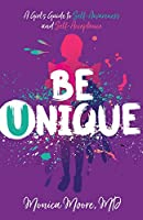 Be Unique: A Girl's Guide to Self-Awareness and Self-Acceptance