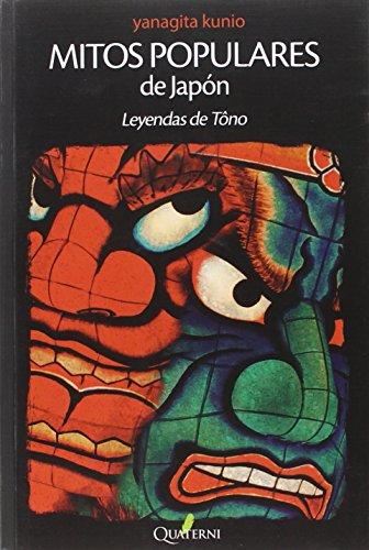 Mitos Populares de Japón. Leyendas de Tôno: Leyendas de Tono (GRANDES OBRAS DE LA LITERATURA JAPONESA)