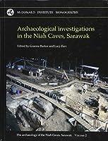 Archaeological Investigations in the Niah Caves, Sarawak (Mcdonald Institute Monographs)