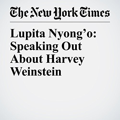 Lupita Nyong'o: Speaking Out About Harvey Weinstein copertina