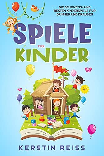 Spiele für Kinder: Die schönsten und besten Kinderspiele für drinnen und draußen