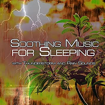 Soothing Music for Sleeping With Thunderstorm and Rain Sounds