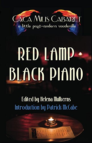 Red Lamp Black Piano: The Cáca Milis Cabaret Anthology (English Edition)